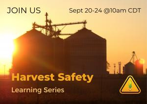 GHSC Harvest Safety Learning Sessions Sept 20-24 at 10 am CDT against harvester